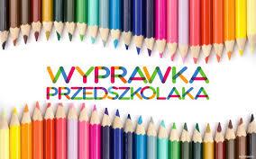 Wyprawka przedszkolaka na rok szkolny 2021/2022
